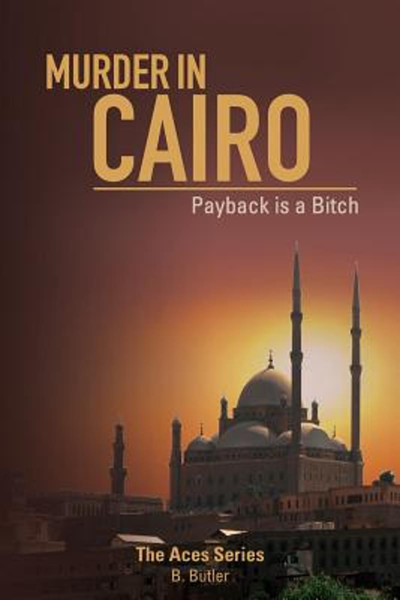 Murder in Cairo; Payback Is a Bitch