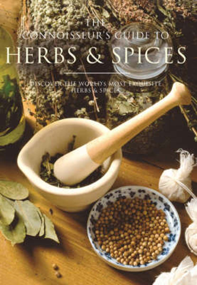 The Connoisseur's Guide To Herbs And Spices