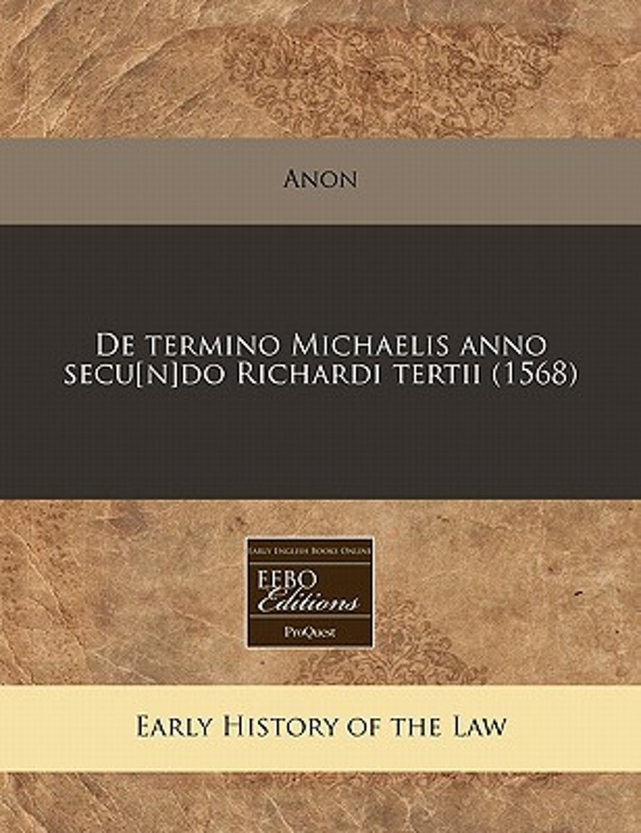 de Termino Michaelis Anno Secu[n]do Richardi Tertii (1568)