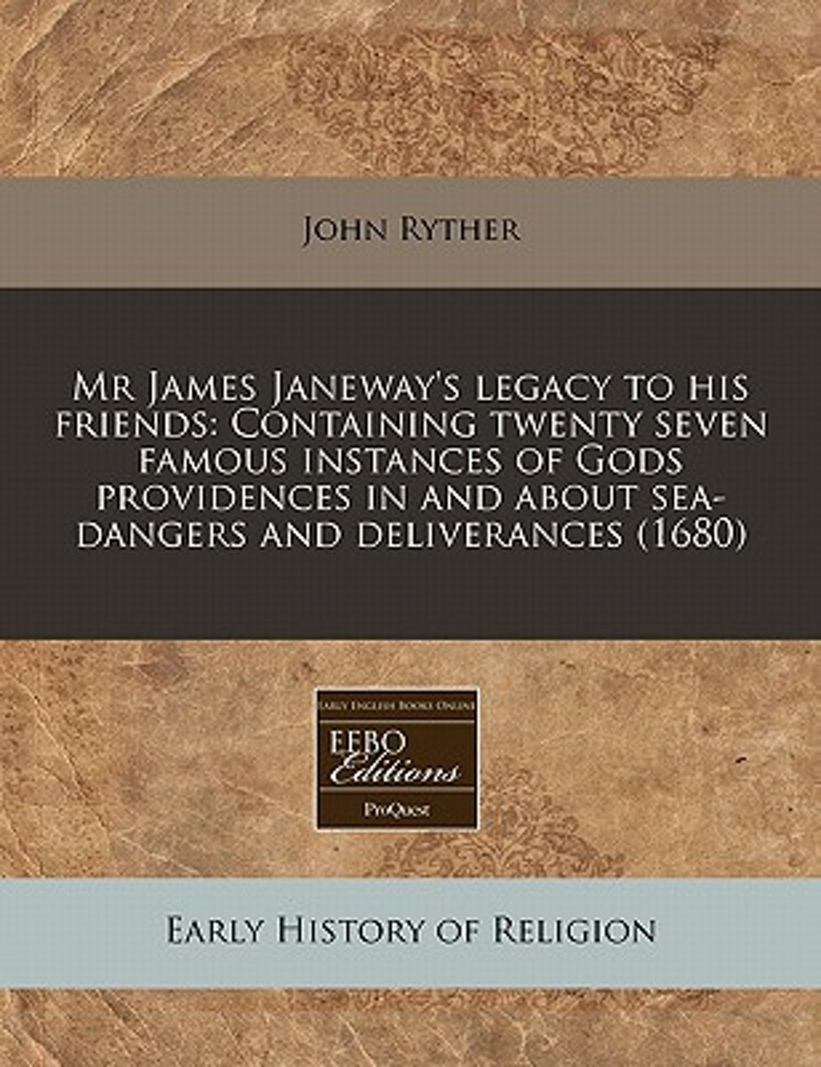 MR James Janeway's Legacy to His Friends