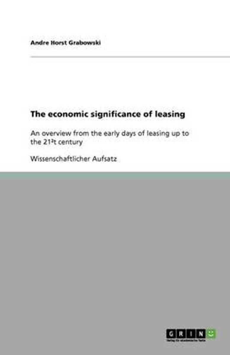 The Economic Significance of Leasing