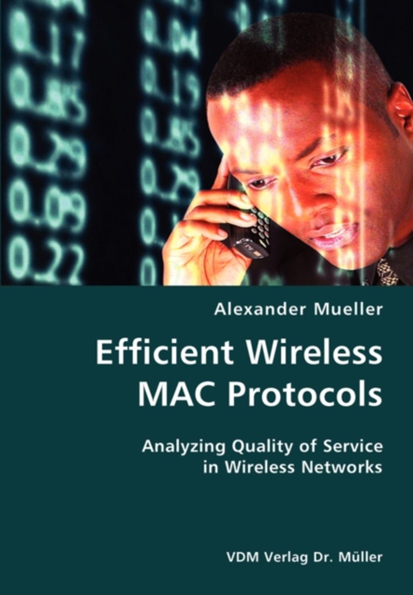 Efficient Wireless Mac Protocols- Analyzing Quality of Service in Wireless Networks
