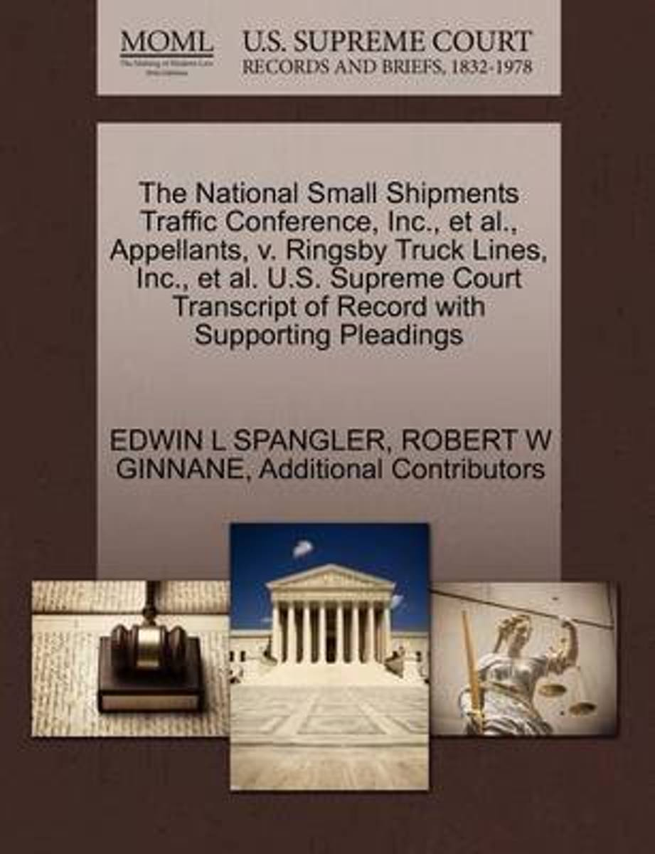 The National Small Shipments Traffic Conference, Inc., et al., Appellants, V. Ringsby Truck Lines, Inc., et al. U.S. Supreme Court Transcript of Record with Supporting Pleadings