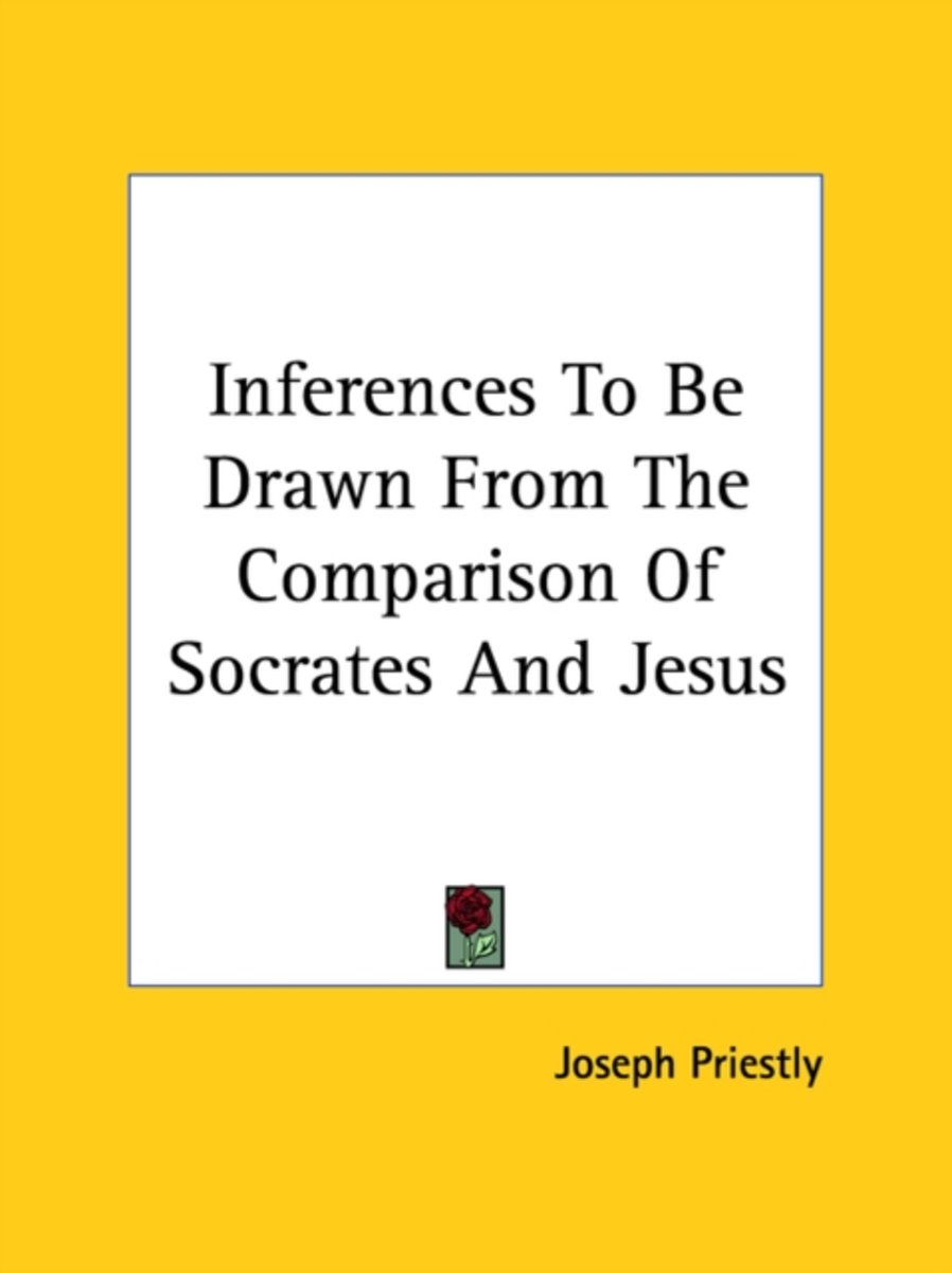 Inferences to Be Drawn from the Comparison of Socrates and Jesus