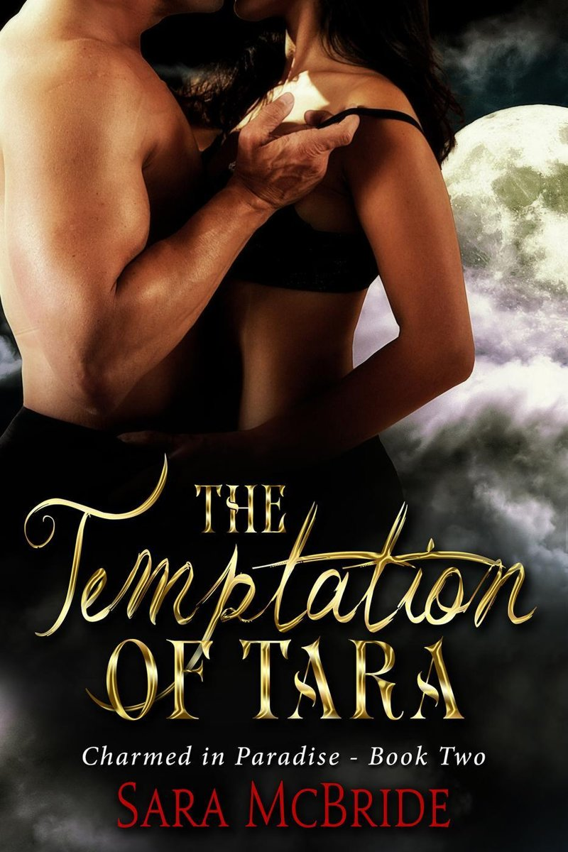The Temptation of Tara: Charmed in Paradise Series-Book Two