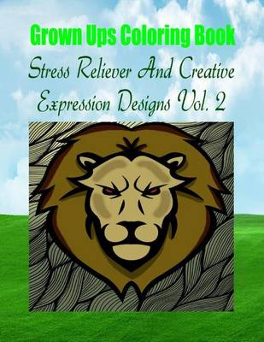 Grown Ups Coloring Book Stress Reliever and Creative Expression Designs Vol. 2 Mandalas