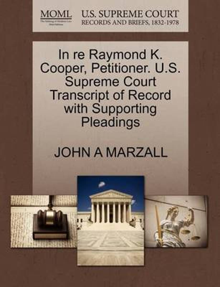 In Re Raymond K. Cooper, Petitioner. U.S. Supreme Court Transcript of Record with Supporting Pleadings