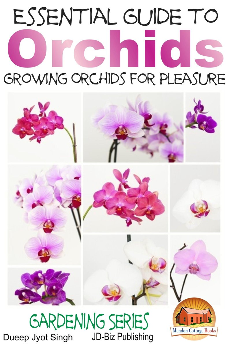 Essential Guide to Orchids: Growing Orchids for Pleasure