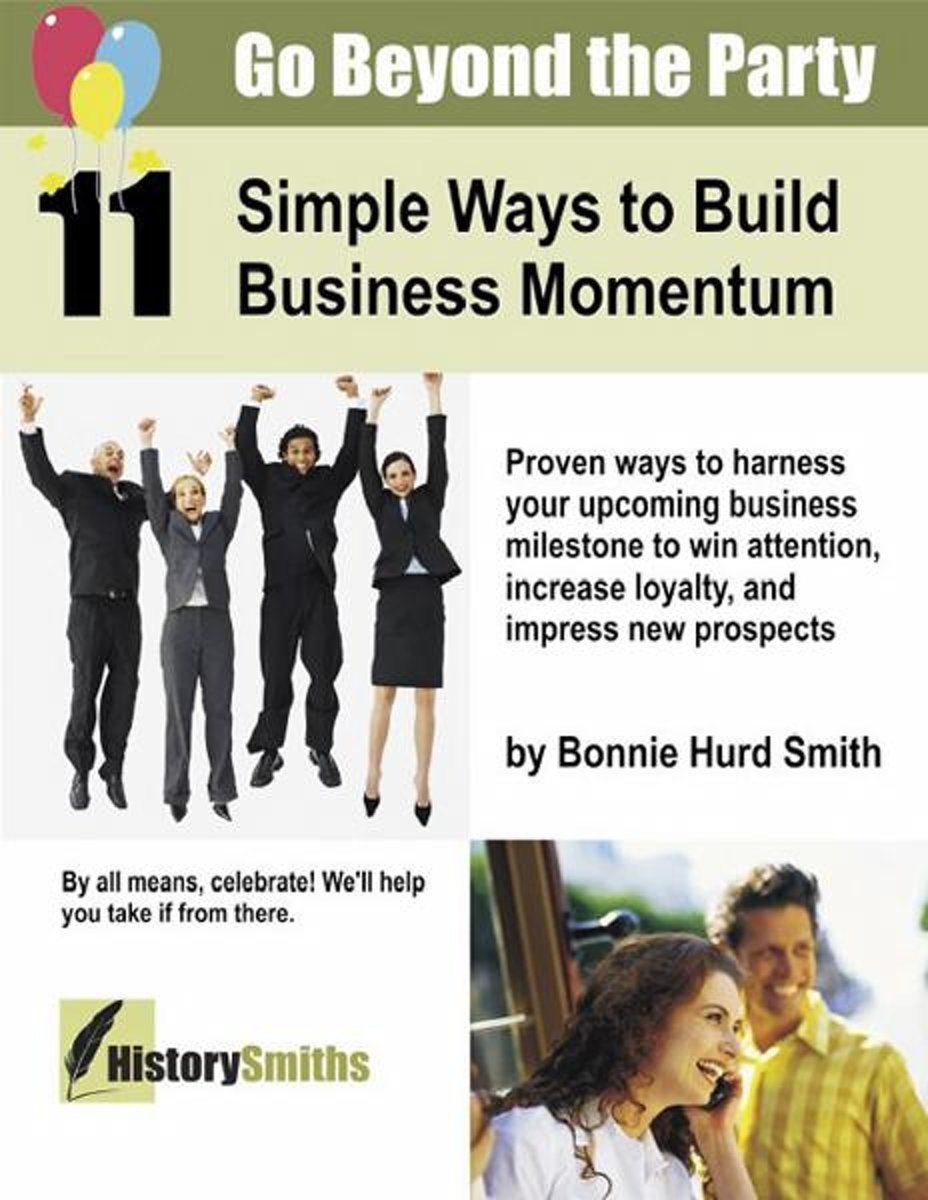 Go Beyond the Party: 11 Simple Ways to Build Business Momentum