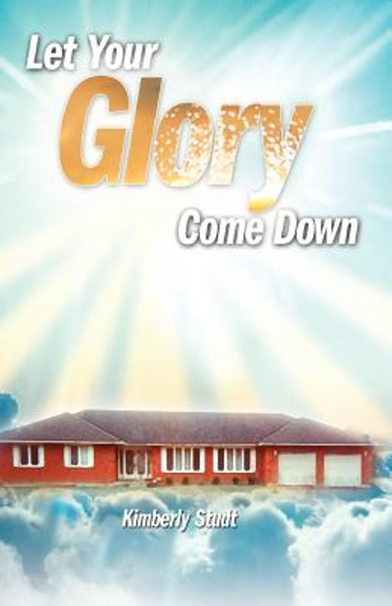 Let Your Glory Come Down