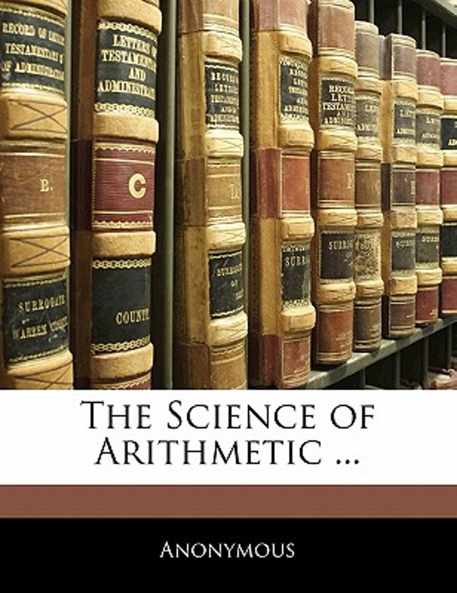 The Science Of Arithmetic ...