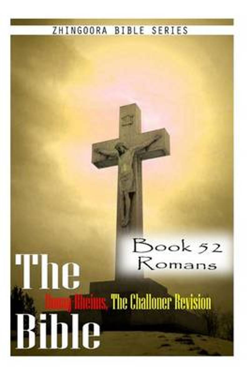 The Bible Douay-Rheims, the Challoner Revision- Book 52 Romans
