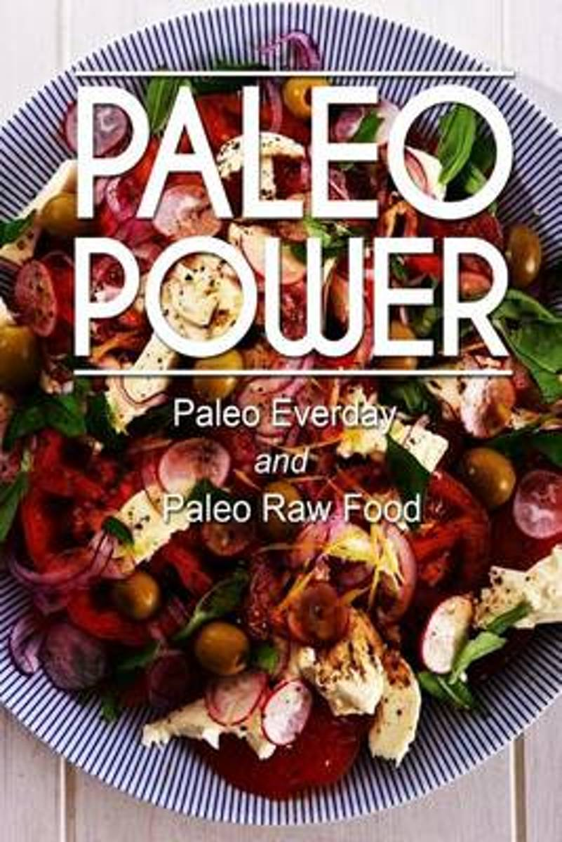 Paleo Power - Paleo Everyday and Paleo Raw Food
