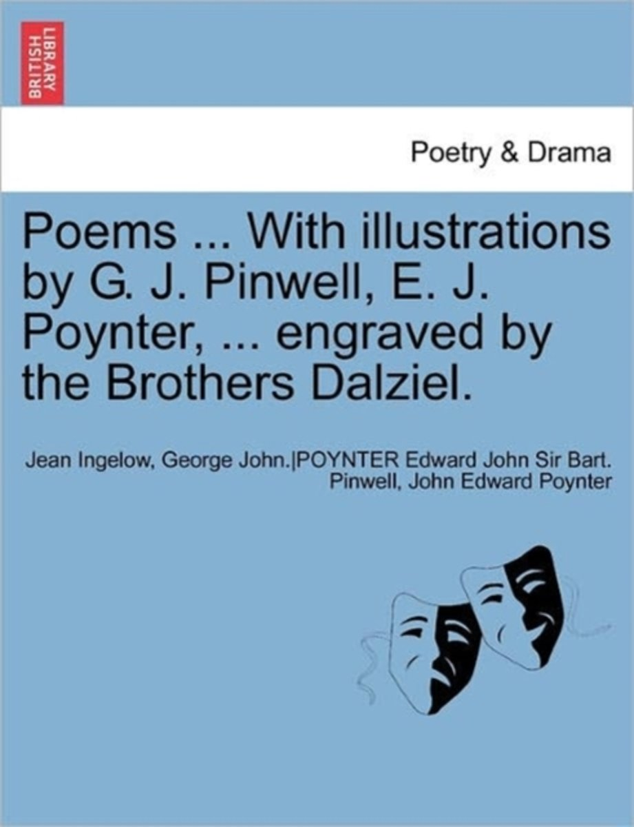 Poems ... with Illustrations by G. J. Pinwell, E. J. Poynter, ... Engraved by the Brothers Dalziel.
