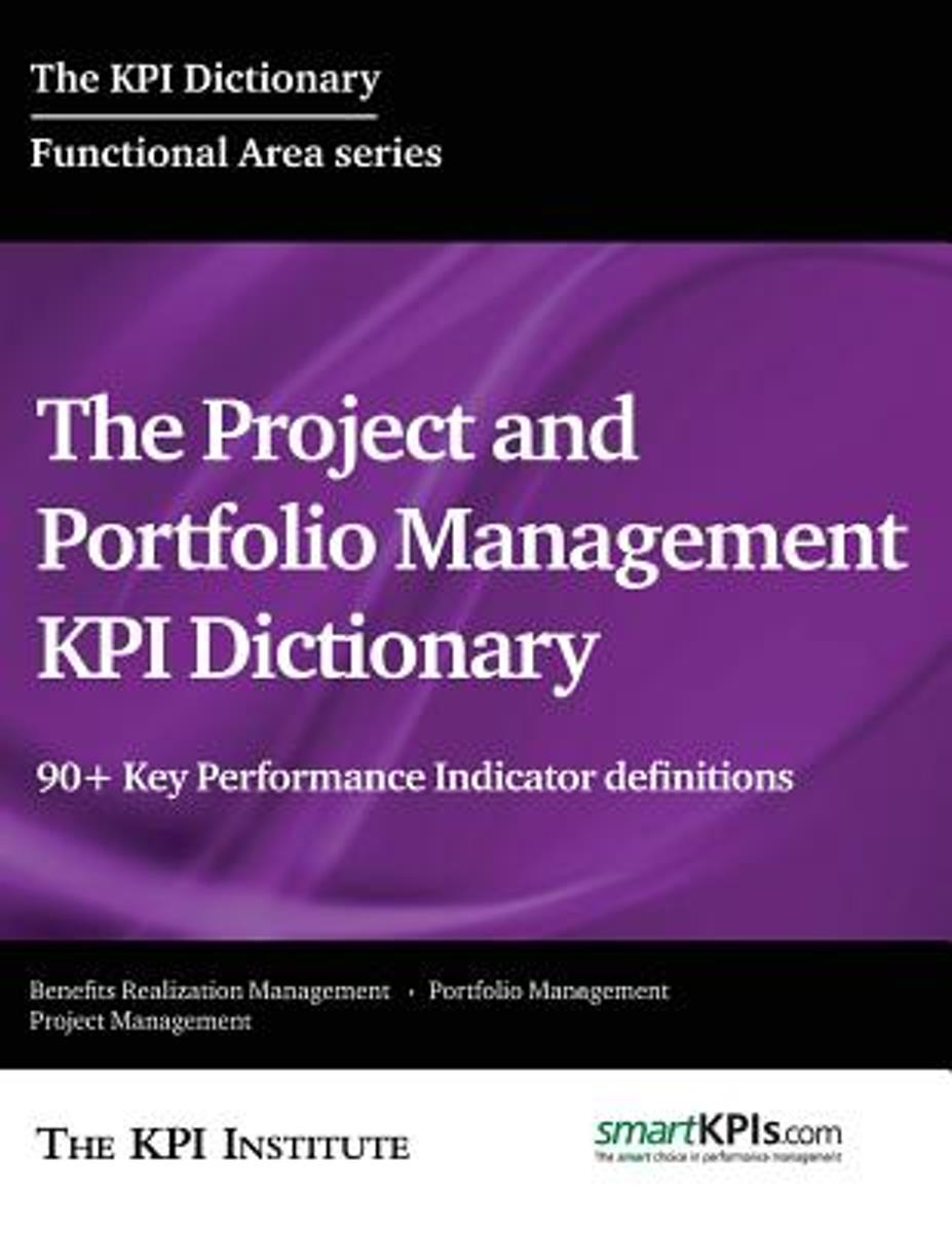 The Project and Portfolio Management Kpi Dictionary