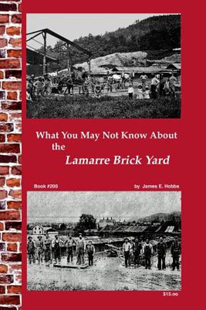 What You May Not Know about Lamarre Brick Yard