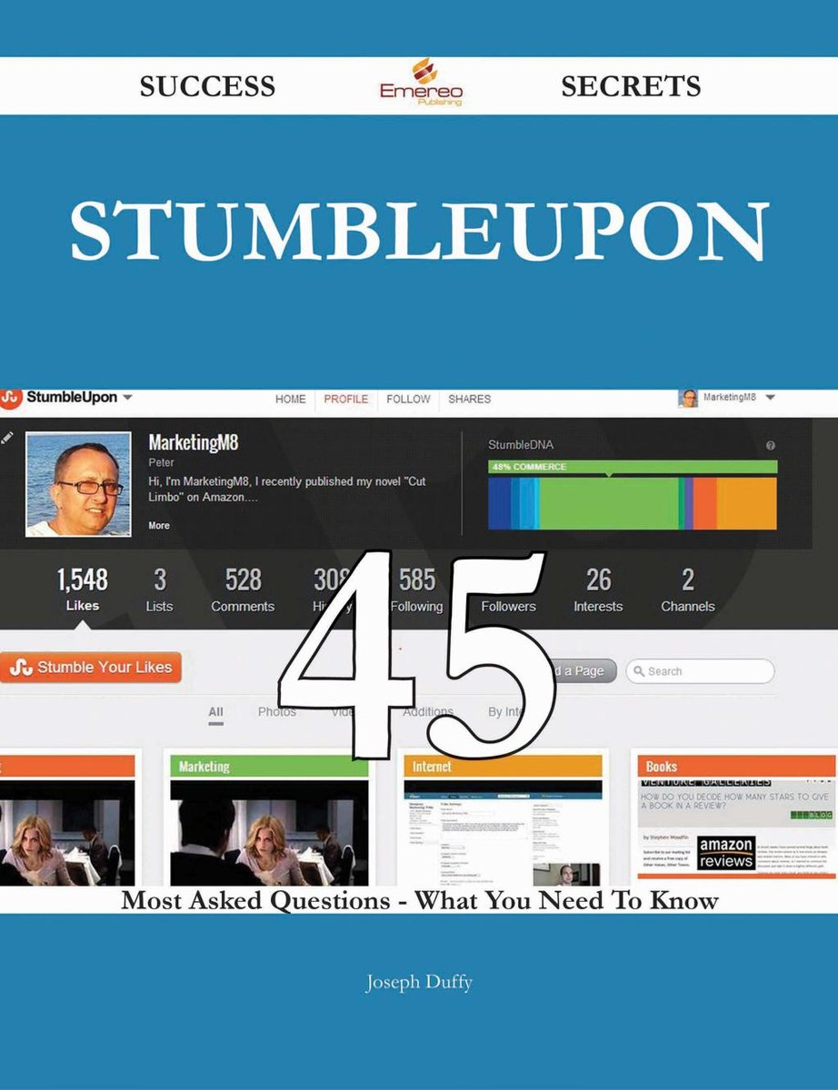 StumbleUpon 45 Success Secrets - 45 Most Asked Questions On StumbleUpon - What You Need To Know