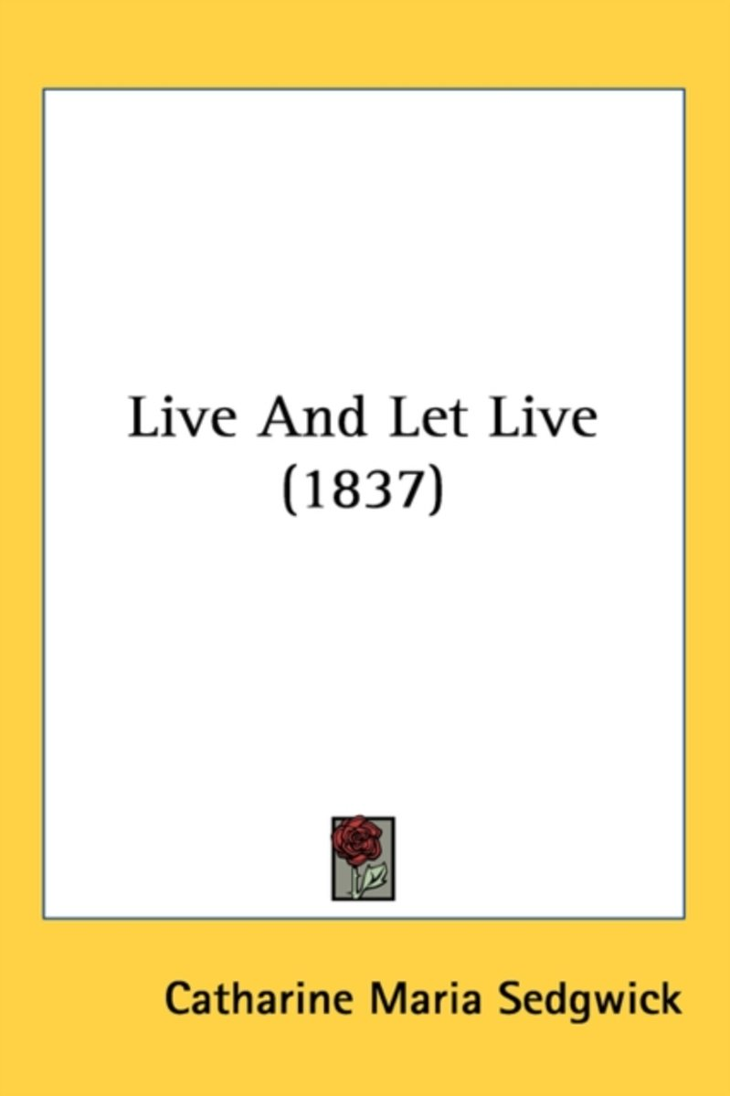 Live And Let Live (1837)