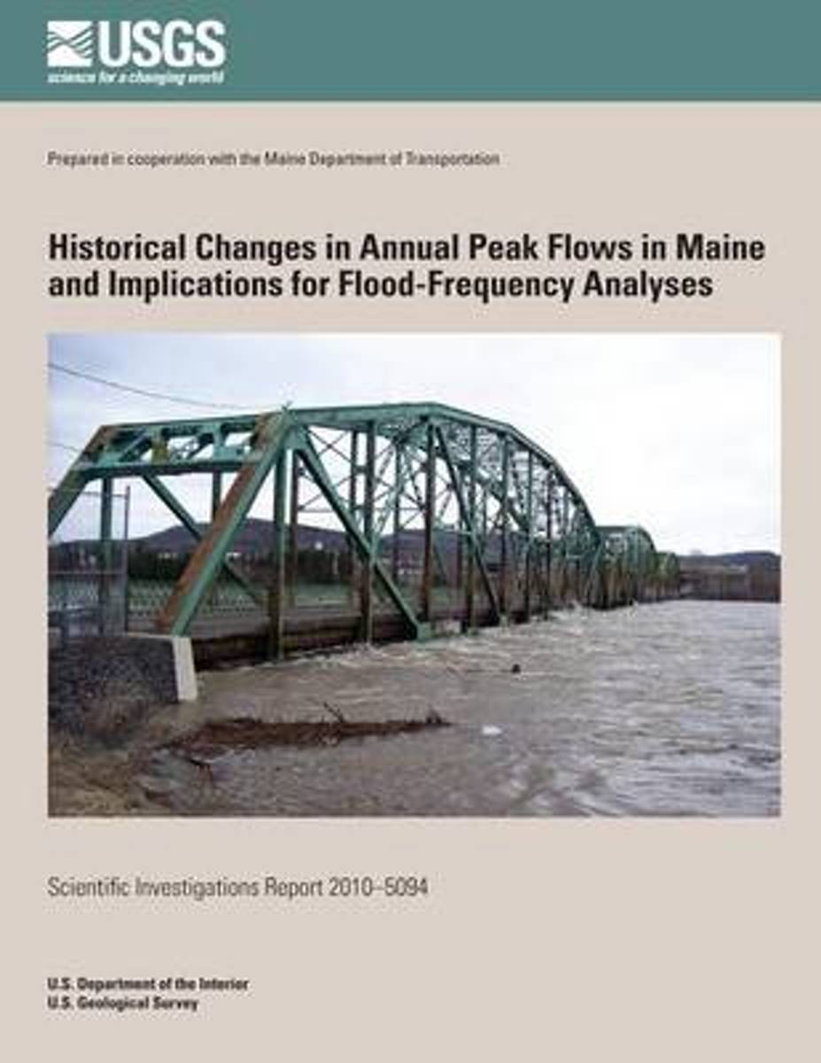 Historical Changes in Annual Peak Flows in Maine and Implications for Flood-Frequency Analyses