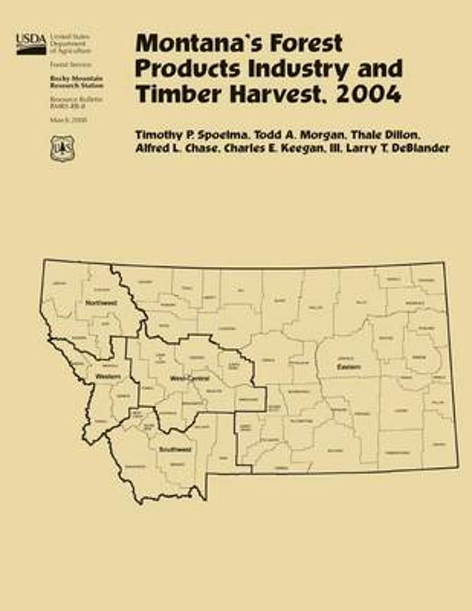 Montana's Forest Products Industry and Timber Harvest, 2004