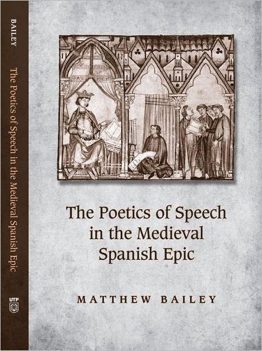 The Poetics of Speech in the Medieval Spanish Epic