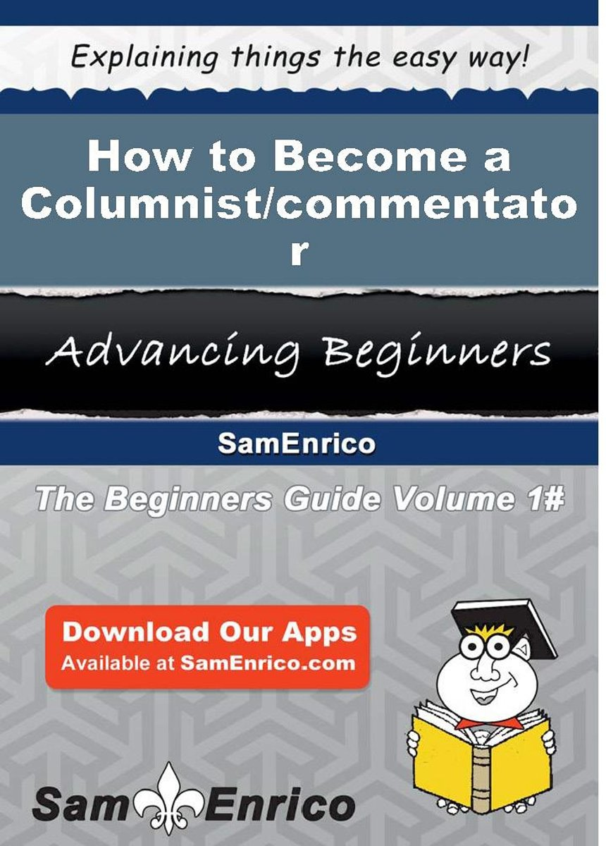 How to Become a Columnist/commentator