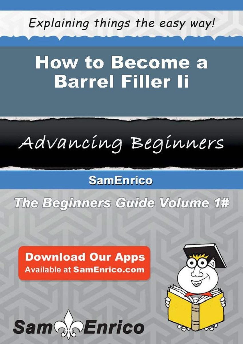 How to Become a Barrel Filler Ii
