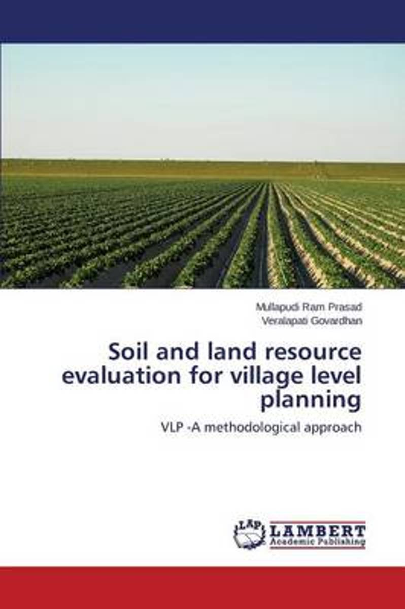 Soil and Land Resource Evaluation for Village Level Planning