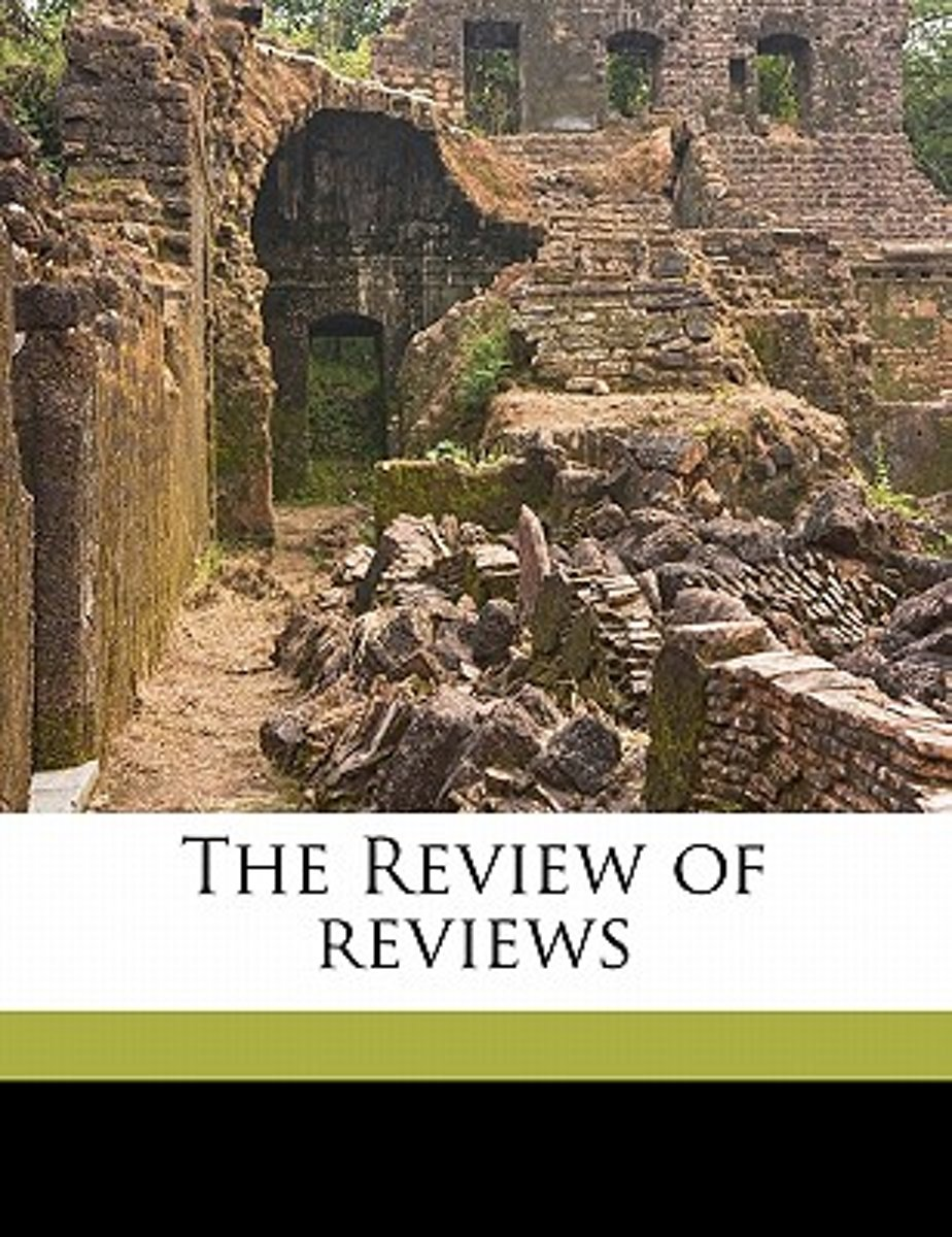 The Review of Reviews Volume 12 1906