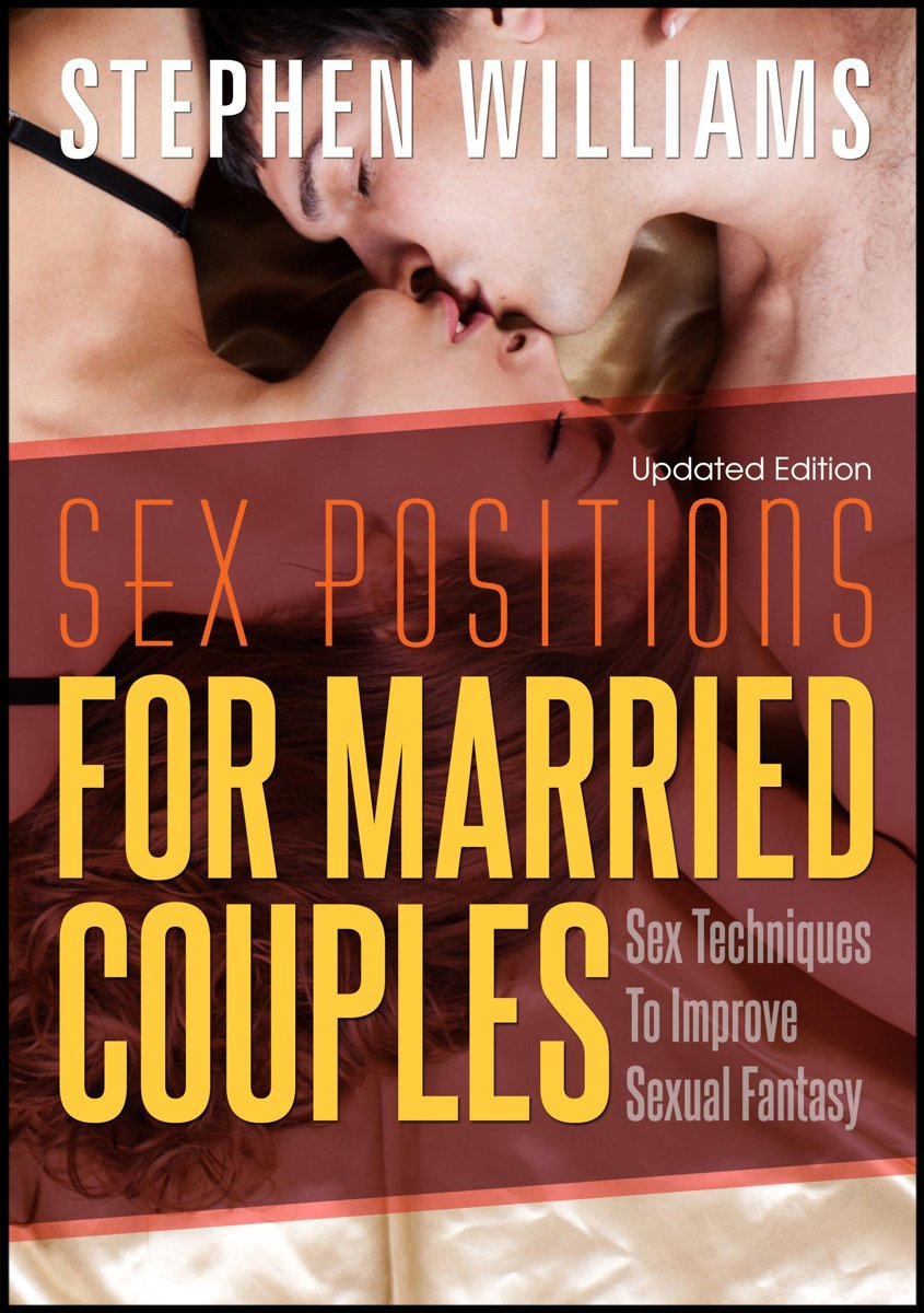 Sex Positions For Married Couples: Sex Techniques To Improve Sexual Fantasy