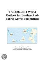 The 2009-2014 World Outlook for Leather-And-Fabric Gloves and Mittens