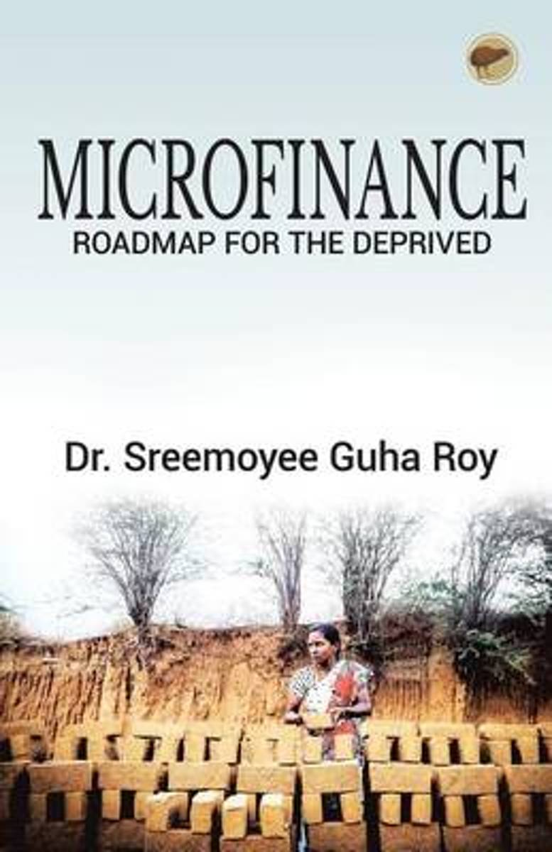 Microfinance - Roadmap for the Deprived