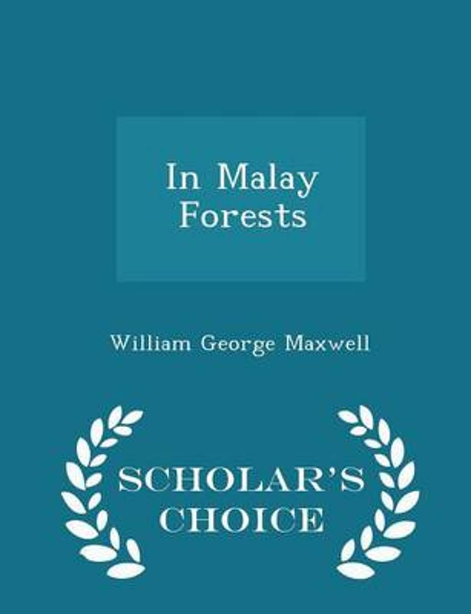In Malay Forests - Scholar's Choice Edition