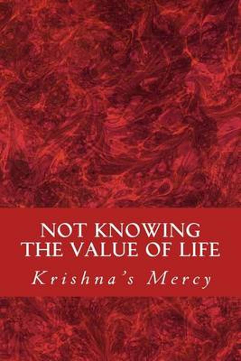 Not Knowing the Value of Life
