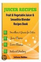 Juicer Recipes Fruit & Vegetable Juicer & Smoothie Blender Recipes Book