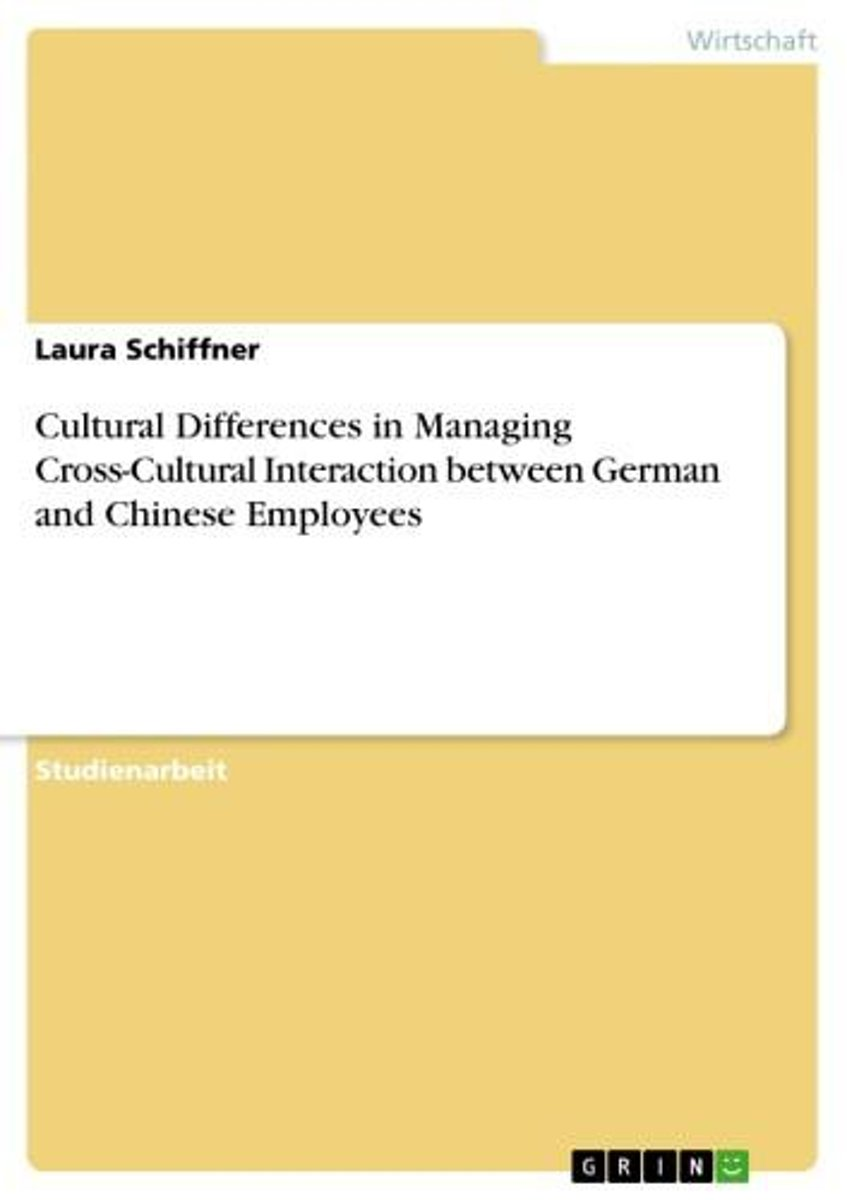 Cultural Differences in Managing Cross-Cultural Interaction between German and Chinese Employees