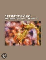 The Presbyterian And Reformed Review (Volume 1)