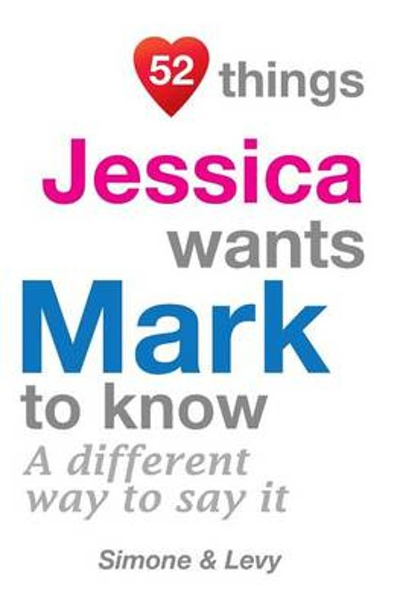 52 Things Jessica Wants Mark to Know