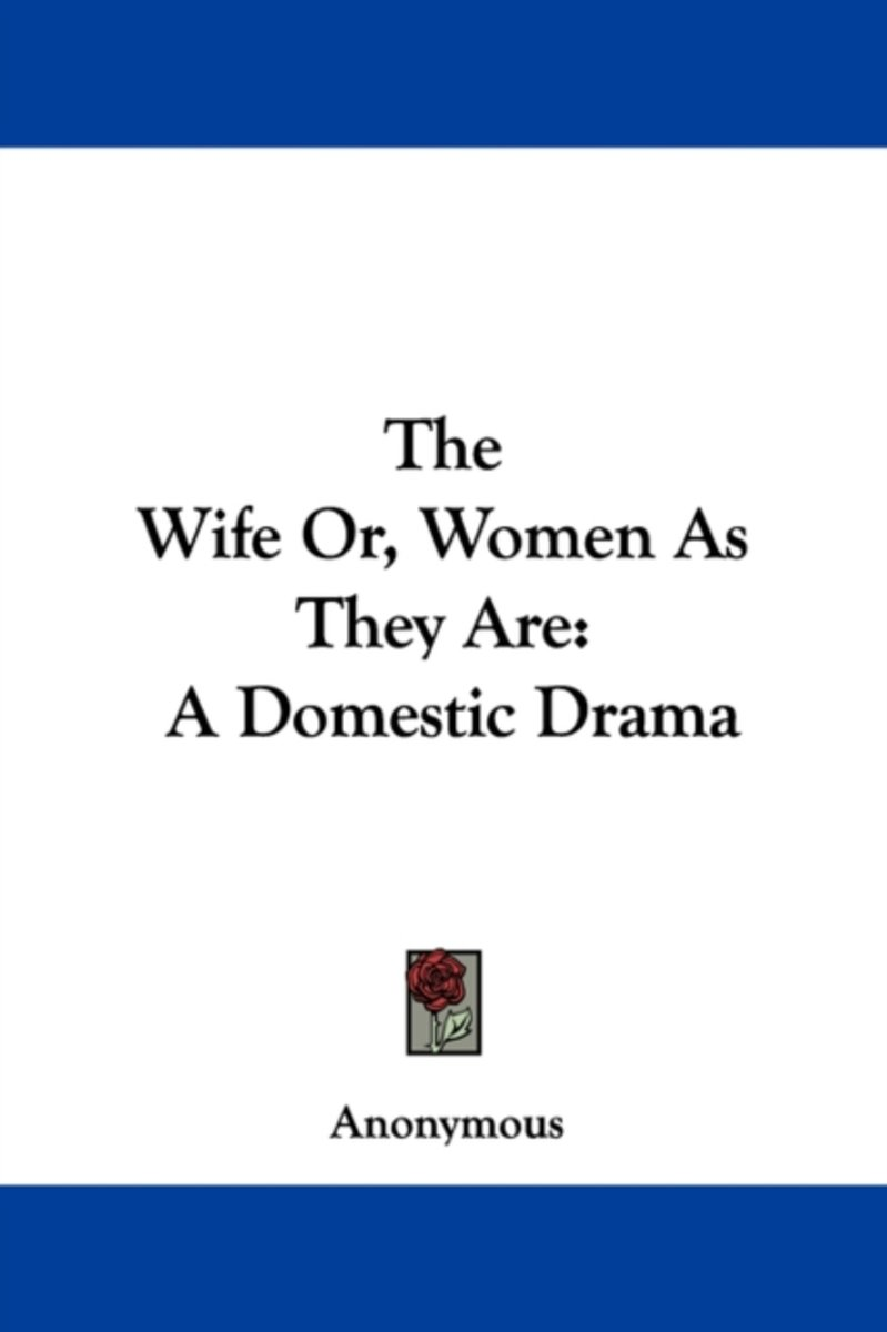 The Wife Or, Women as They Are