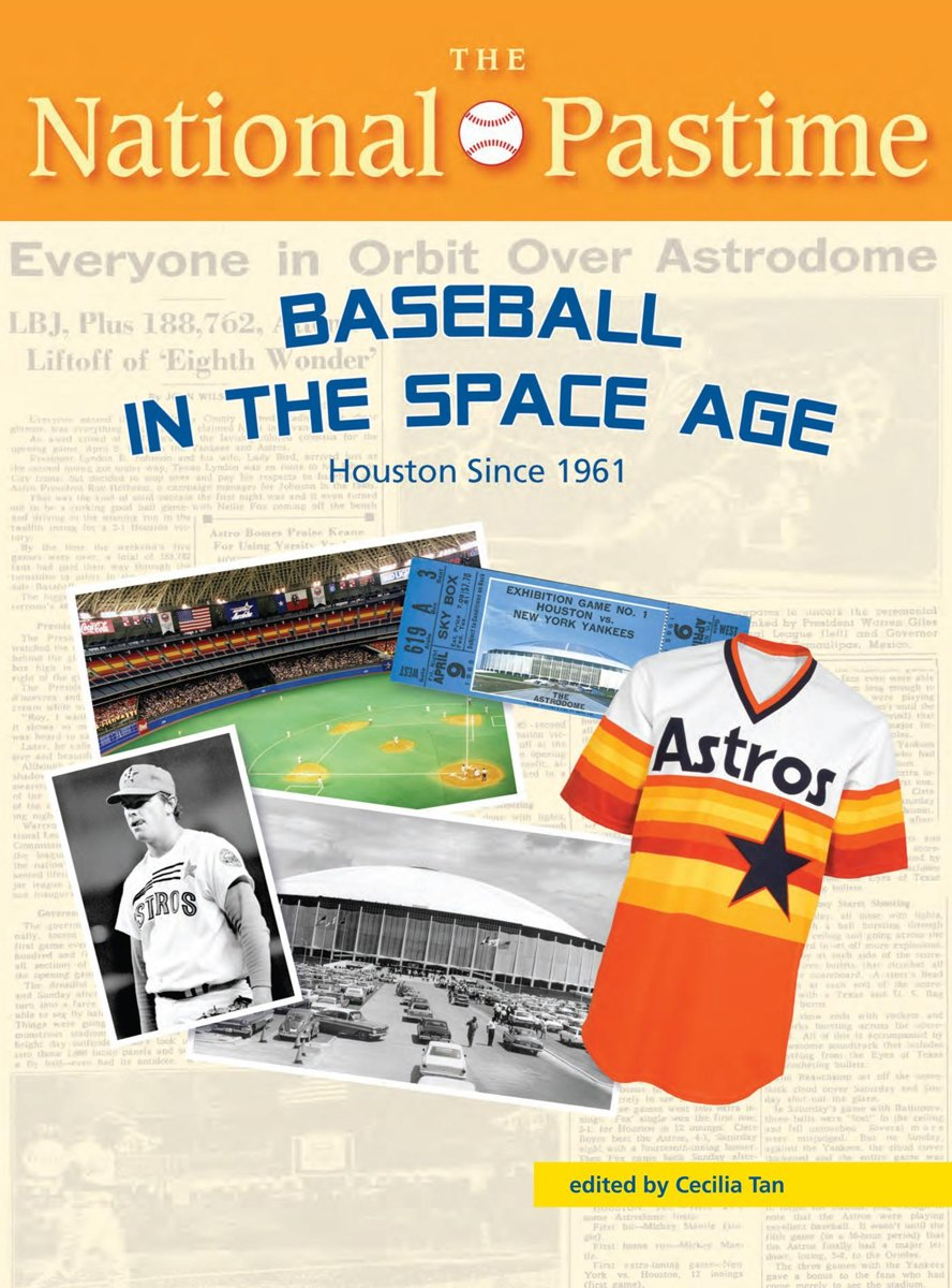 The National Pastime, Summer 2014 Issue: Baseball in the Space Age: Houston Since 1961