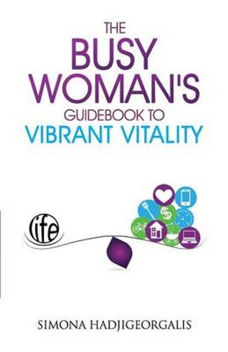 The Busy Woman's Guidebook to Vibrant Vitality