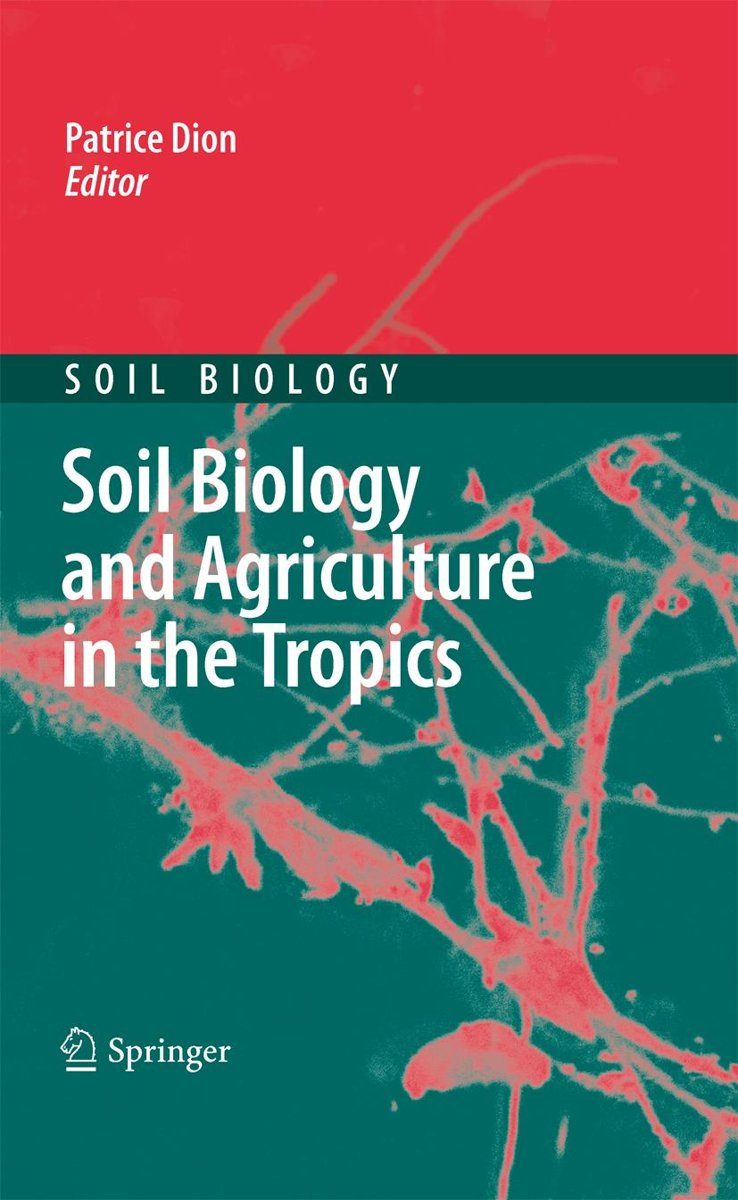Soil Biology and Agriculture in the Tropics