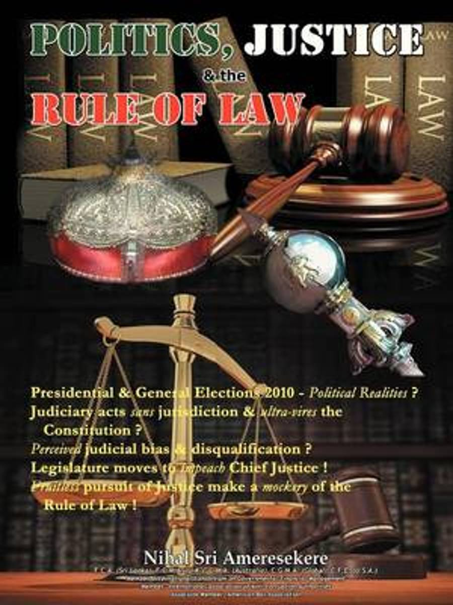 POLITICS, JUSTICE & the RULE OF LAW