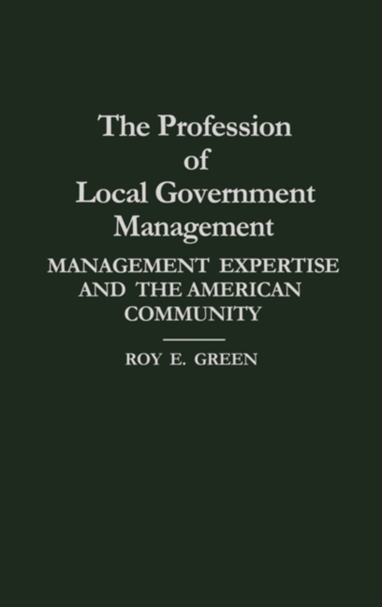 The Profession of Local Government Management