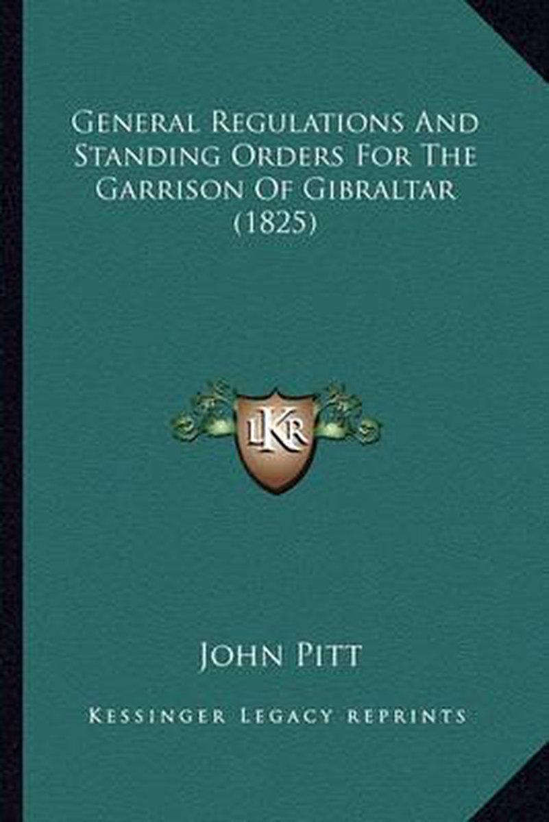 General Regulations and Standing Orders for the Garrison of Gibraltar (1825)