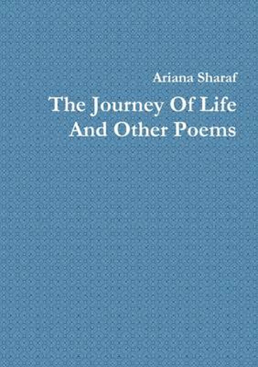 The Journey of Life and Other Poems