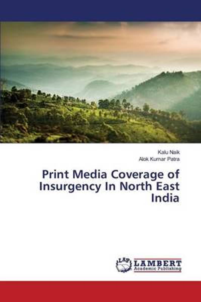 Print Media Coverage of Insurgency in North East India