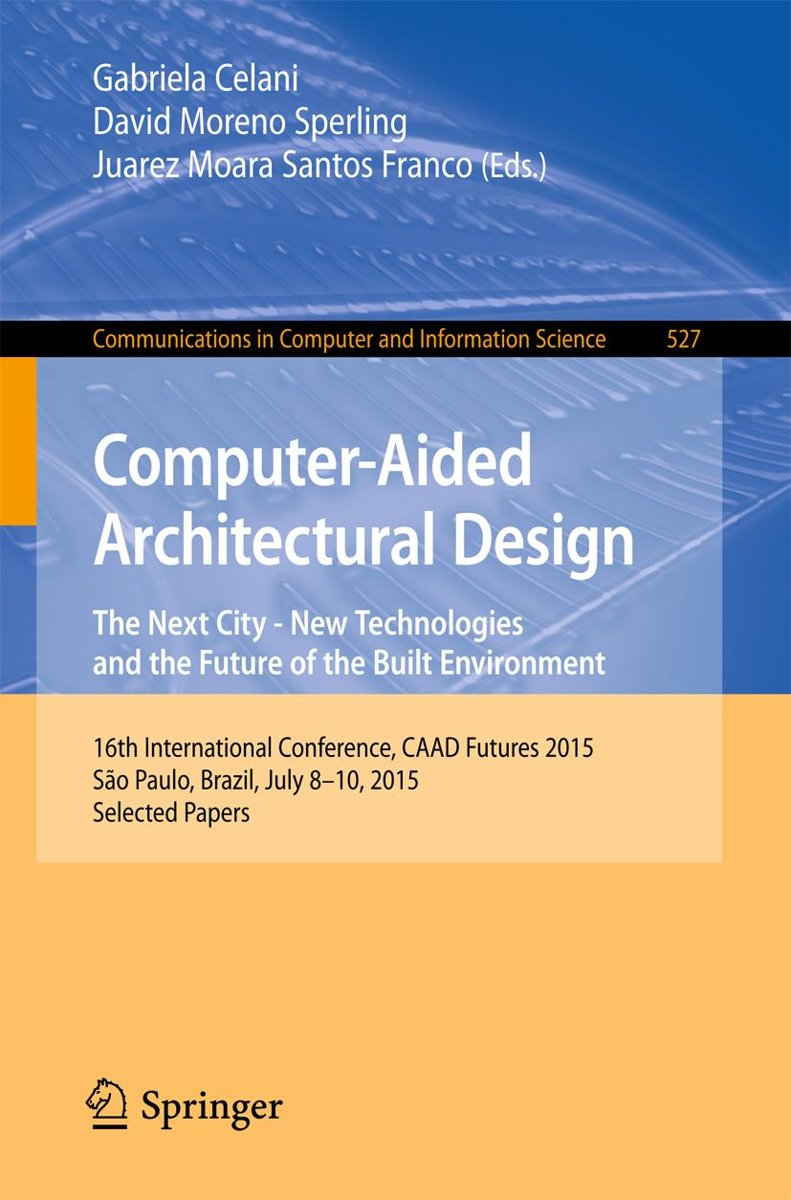 Computer-Aided Architectural Design: The Next City – New Technologies and the Future of the Built Environment