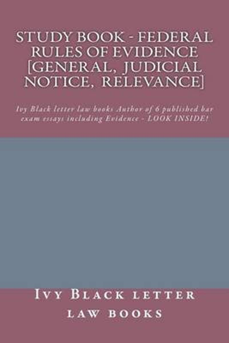 Study Book - Federal Rules of Evidence [General, Judicial Notice, Relevance]