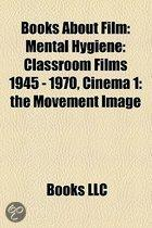 Books about Film (Book Guide): The Golden Turkey Awards, Mental Hygiene: Classroom Films 1945 - 1970, Taking It All In, Going Steady